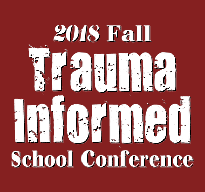 Trauma Informed School conference 2018